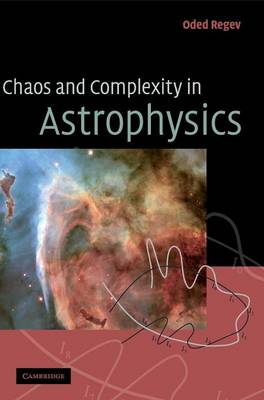 Chaos and Complexity in Astrophysics (Hardback)