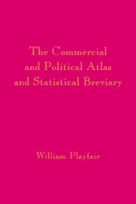 Playfair's Commercial and Political Atlas and Statistical Breviary (Hardback)