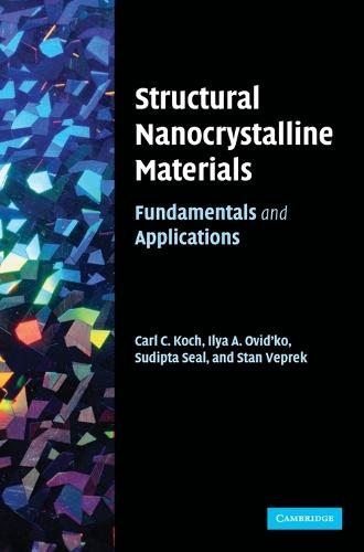 Structural Nanocrystalline Materials: Fundamentals and Applications (Hardback)