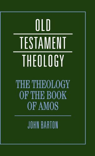 Old Testament Theology: The Theology of the Book of Amos (Hardback)