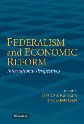 Federalism and Economic Reform: International Perspectives (Hardback)