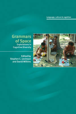 Grammars of Space: Explorations in Cognitive Diversity - Language Culture and Cognition (Hardback)