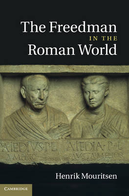 The Freedman in the Roman World (Hardback)