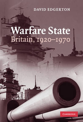 Warfare State: Britain, 1920-1970 (Hardback)