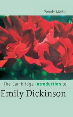 Cambridge Introductions to Literature: The Cambridge Introduction to Emily Dickinson (Hardback)