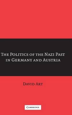 The Politics of the Nazi Past in Germany and Austria (Hardback)