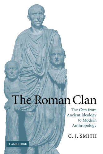 The W. B. Stanford Memorial Lectures: The Roman Clan: The Gens from Ancient Ideology to Modern Anthropology (Hardback)