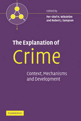 Pathways in Crime: The Explanation of Crime: Context, Mechanisms and Development (Hardback)