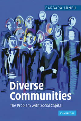 Diverse Communities: The Problem with Social Capital (Hardback)