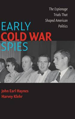 Early Cold War Spies: The Espionage Trials that Shaped American Politics - Cambridge Essential Histories (Hardback)