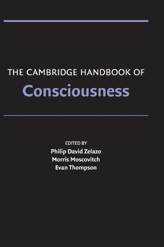 The Cambridge Handbook of Consciousness - Cambridge Handbooks in Psychology (Hardback)