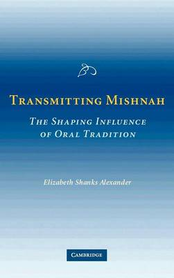 Transmitting Mishnah: The Shaping Influence of Oral Tradition (Hardback)