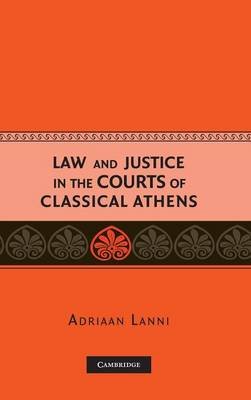 Law and Justice in the Courts of Classical Athens (Hardback)