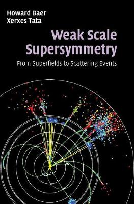 Weak Scale Supersymmetry: From Superfields to Scattering Events (Hardback)