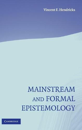 Mainstream and Formal Epistemology (Hardback)