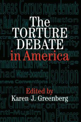 The Torture Debate in America (Hardback)