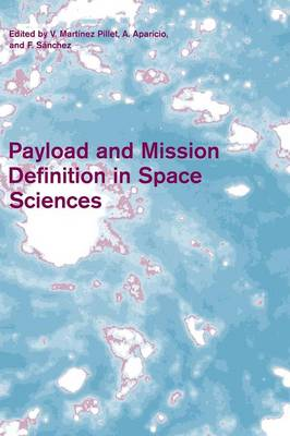 Payload and Mission Definition in Space Sciences (Hardback)