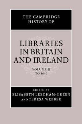 The Cambridge History of Libraries in Britain and Ireland 3 Volume Hardback Set - The Cambridge History of Libraries in Britain and Ireland