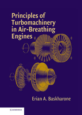 Principles of Turbomachinery in Air-Breathing Engines - Cambridge Aerospace Series 18 (Hardback)