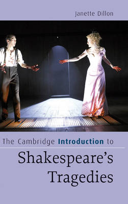 The Cambridge Introduction to Shakespeare's Tragedies - Cambridge Introductions to Literature (Hardback)