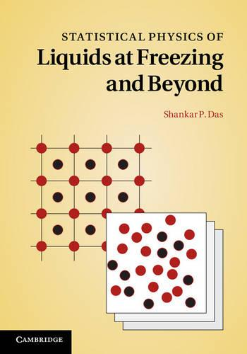 Statistical Physics of Liquids at Freezing and Beyond (Hardback)