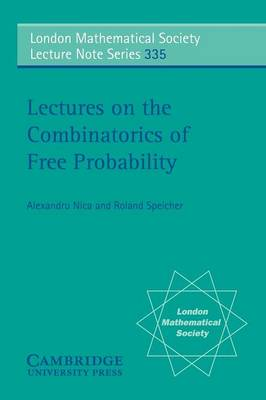 Lectures on the Combinatorics of Free Probability - London Mathematical Society Lecture Note Series 335 (Paperback)