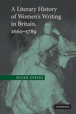 A Literary History of Women's Writing in Britain, 1660-1789 (Hardback)