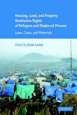 Housing and Property Restitution Rights of Refugees and Displaced Persons: Laws, Cases, and Materials (Hardback)