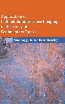 Application of Cathodoluminescence Imaging to the Study of Sedimentary Rocks (Hardback)