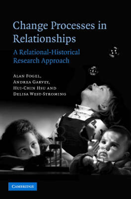 Change Processes in Relationships: A Relational-Historical Research Approach (Hardback)