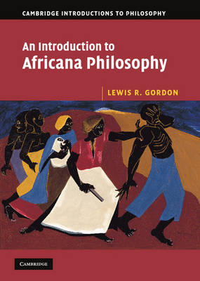 An Introduction to Africana Philosophy - Cambridge Introductions to Philosophy (Hardback)