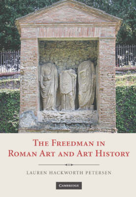 The Freedman in Roman Art and Art History (Hardback)