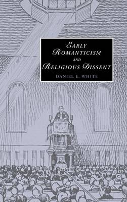Cambridge Studies in Romanticism: Early Romanticism and Religious Dissent Series Number 65 (Hardback)