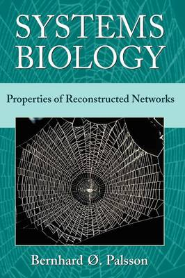 Systems Biology: Properties of Reconstructed Networks (Hardback)