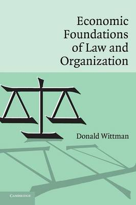 Economic Foundations of Law and Organization (Hardback)