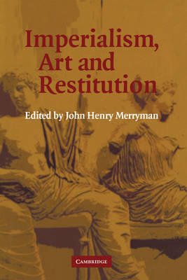 Imperialism, Art and Restitution (Hardback)