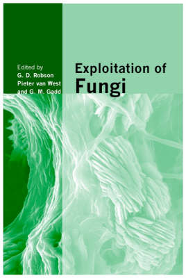 Exploitation of Fungi - British Mycological Society Symposia 26 (Hardback)