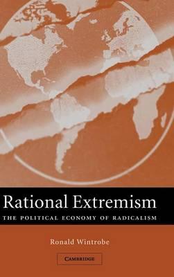 Rational Extremism: The Political Economy of Radicalism (Hardback)