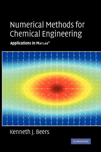 Numerical Methods for Chemical Engineering: Applications in MATLAB (Hardback)