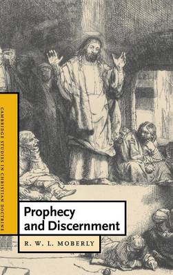 Prophecy and Discernment - Cambridge Studies in Christian Doctrine 14 (Hardback)