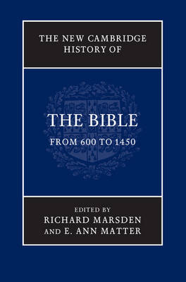 The New Cambridge History of the Bible: Volume 2, From 600 to 1450 - New Cambridge History of the Bible (Hardback)