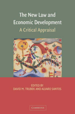 The New Law and Economic Development: A Critical Appraisal (Hardback)