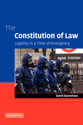 The Constitution of Law: Legality in a Time of Emergency (Hardback)