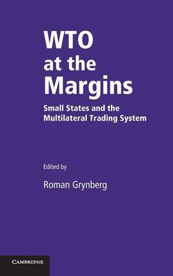 WTO at the Margins: Small States and the Multilateral Trading System (Hardback)