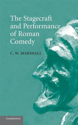 The Stagecraft and Performance of Roman Comedy (Hardback)