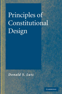 Principles of Constitutional Design (Hardback)