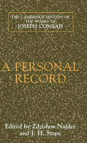 The Cambridge Edition of the Works of Joseph Conrad: A Personal Record (Hardback)