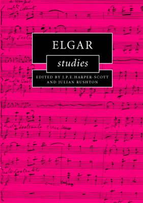 Elgar Studies - Cambridge Composer Studies (Hardback)