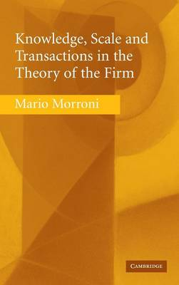 Knowledge, Scale and Transactions in the Theory of the Firm (Hardback)