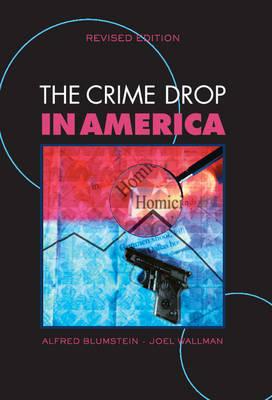 Cambridge Studies in Criminology: The Crime Drop in America (Hardback)